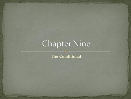 Chapter Nine The Conditional.