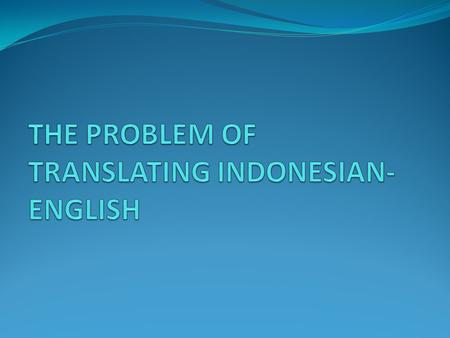Translation is a challenging job Translation is not an easy work. It needs a serious attention and concentration. It can be said that the core of translation.