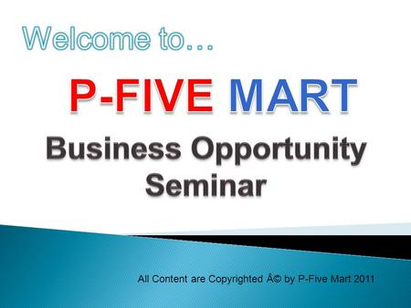 All Content are Copyrighted © by P-Five Mart 2011.