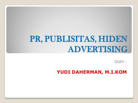 PR, PUBLISITAS, HIDEN ADVERTISING