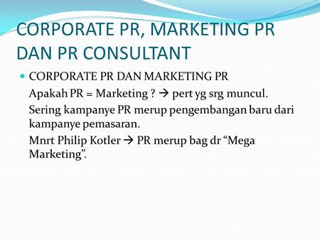 CORPORATE PR, MARKETING PR DAN PR CONSULTANT