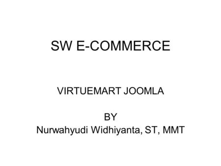 SW E-COMMERCE VIRTUEMART JOOMLA BY Nurwahyudi Widhiyanta, ST, MMT.