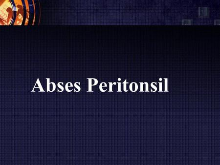 Abses Peritonsil.