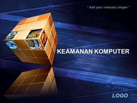 "LOGO "" Add your company slogan "" KEAMANAN KOMPUTER."