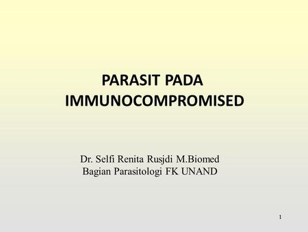 PARASIT PADA IMMUNOCOMPROMISED
