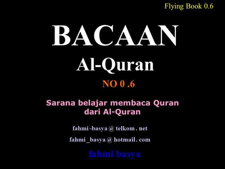 BACAAN Al-Quran NO 0 .6 fahmi basya Flying Book 0.6