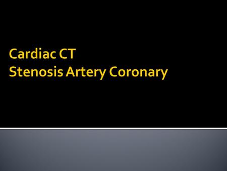 Cardiac CT Stenosis Artery Coronary