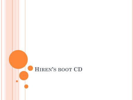 Hiren's boot CD.