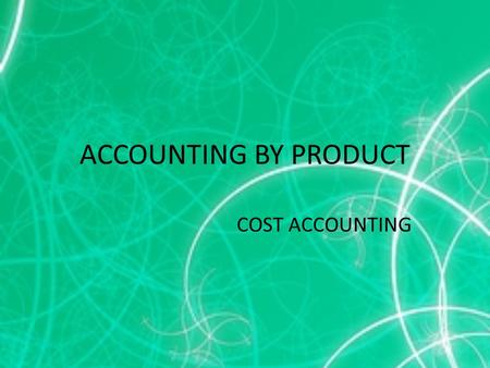 ACCOUNTING BY PRODUCT COST ACCOUNTING.