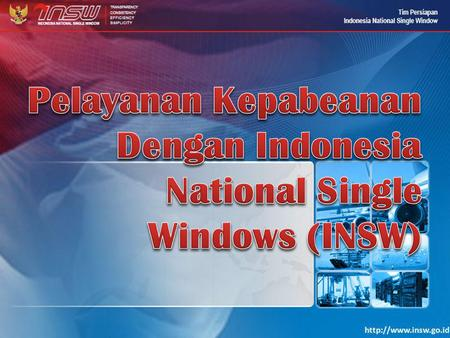 Pelayanan Kepabeanan Dengan Indonesia National Single Windows (INSW)