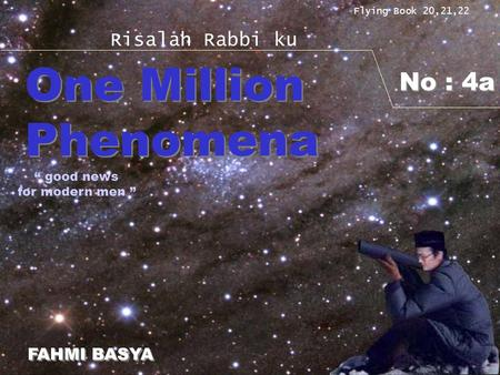 "No : 4a Flying Book 20,21,22 Risalah Rabbi ku One Million Phenomena One Million Phenomena FAHMI BASYA FAHMI BASYA "" good news for modern men """