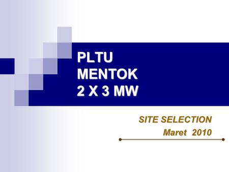 PLTU MENTOK 2 X 3 MW SITE SELECTION Maret 2010. Alternative Lokasi PLTU ALTERNATIVE-1 (Desa Belo Laut) Titik koordinat Latitude : 2° 3'56.35S Longitude.