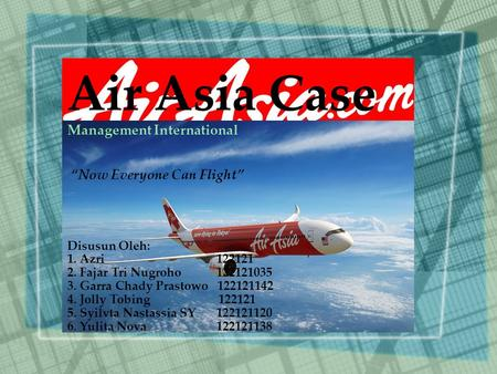 "Air Asia Case Management International ""Now Everyone Can Flight"""