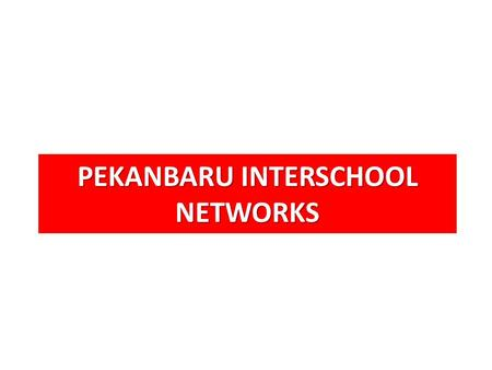 PEKANBARU INTERSCHOOL NETWORKS. pin paudtksdminsmpmtssmamasmk.