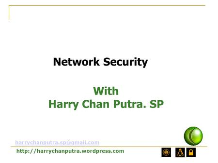 With Harry Chan Putra. SP Network Security