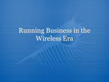 Running Business in the Wireless Era. Budi Rahardjo
