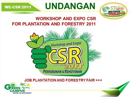 UNDANGAN WORKSHOP AND EXPO CSR FOR PLANTATION AND FORESTRY 2011