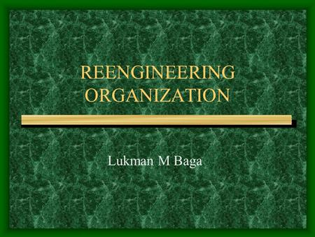 REENGINEERING ORGANIZATION