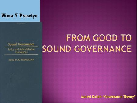 From Good to Sound Governance