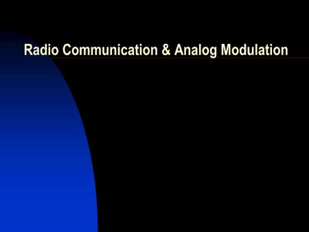 Radio Communication & Analog Modulation