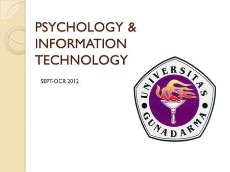 PSYCHOLOGY & INFORMATION TECHNOLOGY SEPT-OCR 2012.