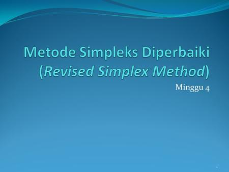Metode Simpleks Diperbaiki (Revised Simplex Method)