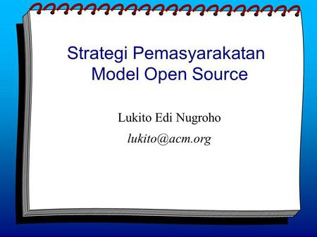 Strategi Pemasyarakatan Model Open Source Lukito Edi Nugroho