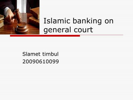 Islamic banking on general court Slamet timbul 20090610099.