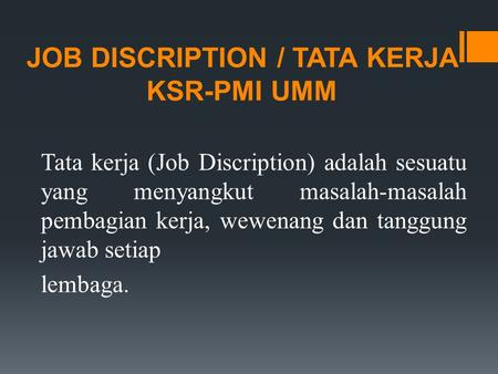 JOB DISCRIPTION / TATA KERJA KSR-PMI UMM