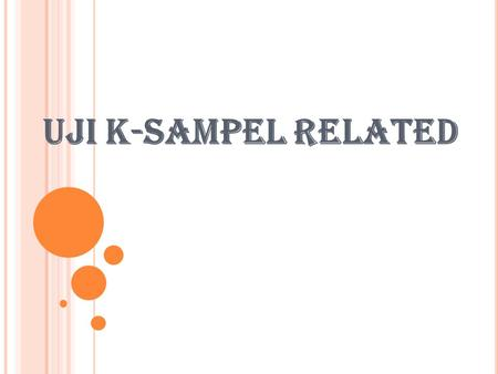UJI K-SAMPEL RELATED.