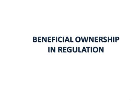 BENEFICIAL OWNERSHIP IN REGULATION