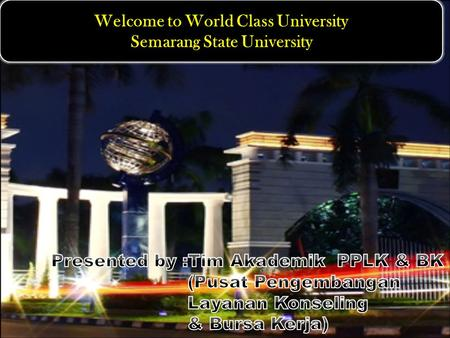 Welcome to World Class University Semarang State University.