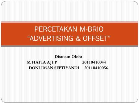 "PERCETAKAN M-BRIO ""ADVERTISING & OFFSET"""