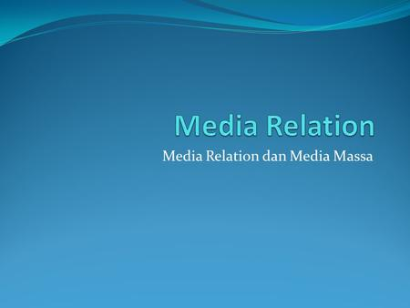 Media Relation dan Media Massa
