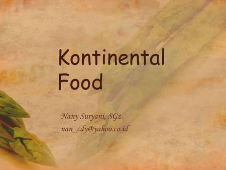 Kontinental Food Nany Suryani, SGz.