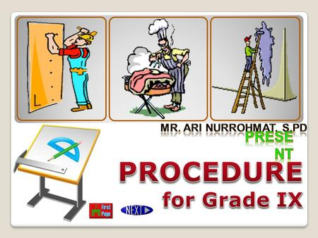 Mr. Ari Nurrohmat, S.Pd Present PROCEDURE for Grade IX.