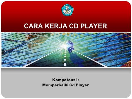 Kompetensi : Memperbaiki Cd Player