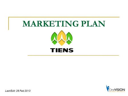 MARKETING PLAN Last Edit: 26 Feb 2013.