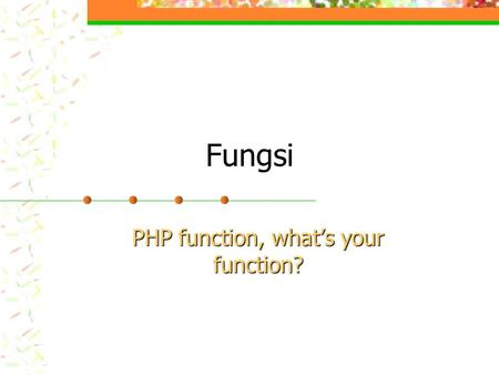 PHP function, what's your function?