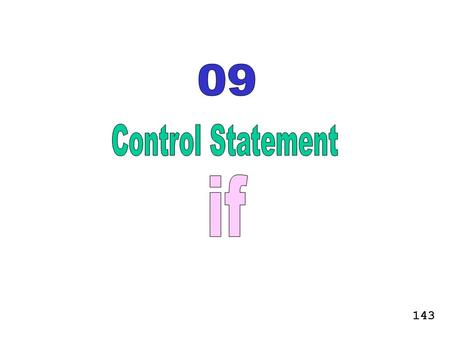 09 Control Statement if 143.