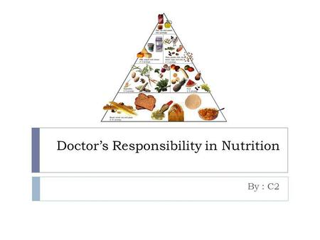 Doctor's Responsibility in Nutrition By : C2. Why doctors must have social awareness related to malnutrition, particularly in developing countries such.