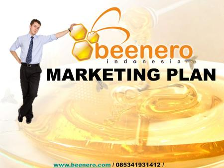 Www.beenero.com / 085341931412 / kiki.henra@facebook.com MARKETING PLAN www.beenero.com / 085341931412 / kiki.henra@facebook.com.