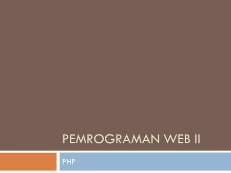 PEMROGRAMAN WEB II PHP. Fungsi md5 Fungsi md5() adalah untuk menghitung hash md5 string. Fungsi md5() menggunakan RSA data security, Inc MD5 Message-Digest-