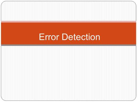 Error Detection.