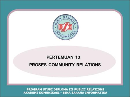 PROSES COMMUNITY RELATIONS