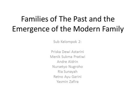 Families of The Past and the Emergence of the Modern Family