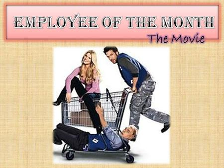 Employee of The Month The Movie.
