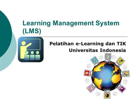 Learning Management System (LMS) Pelatihan e-Learning dan TIK Universitas Indonesia.