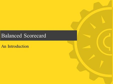 Balanced Scorecard An Introduction.