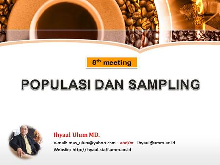 8 th meeting Ihyaul Ulum MD.   and/or Website: